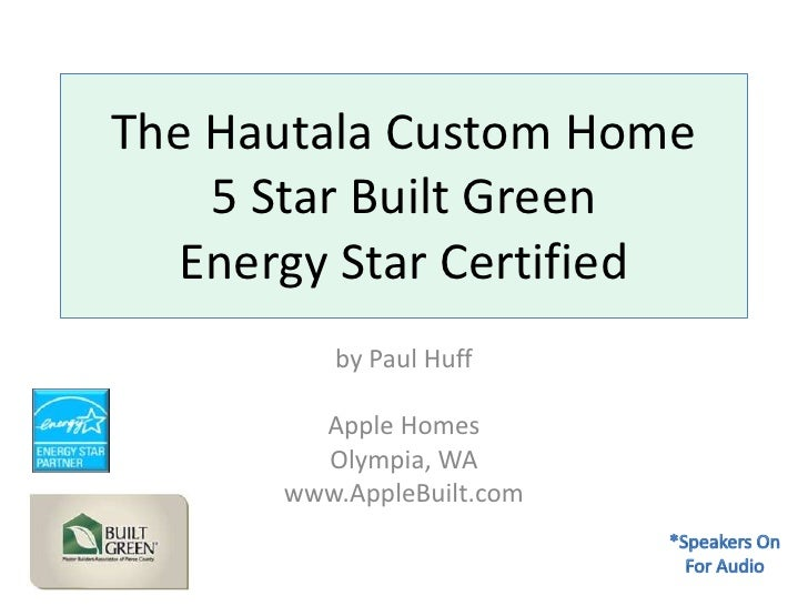 The Hautala Custom Home5 Star Built GreenEnergy Star Certified<br />by Paul Huff<br />Apple Homes<br />Olympia, WA<br />ww...