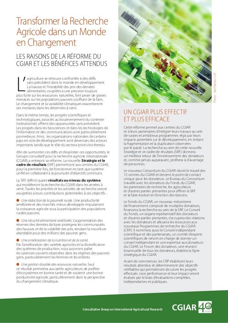 Transformer la RechercheAgricole dans un Mondeen ChangementLes RAisons de LA RéfoRMe duCGiAR eT Les bénéfiCes ATTendus    ...