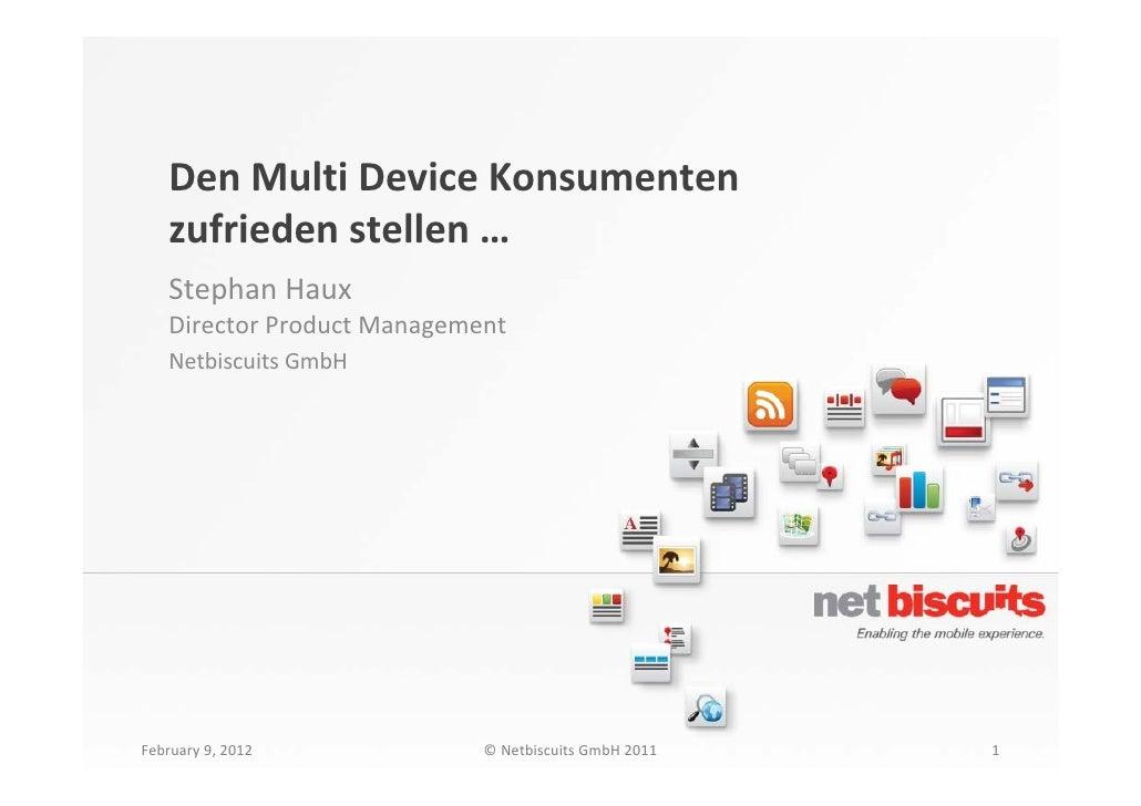 DenMultiDeviceKonsumenten   zufriedenstellen…   StephanHaux   DirectorProductManagement   NetbiscuitsGmbHFebruar...