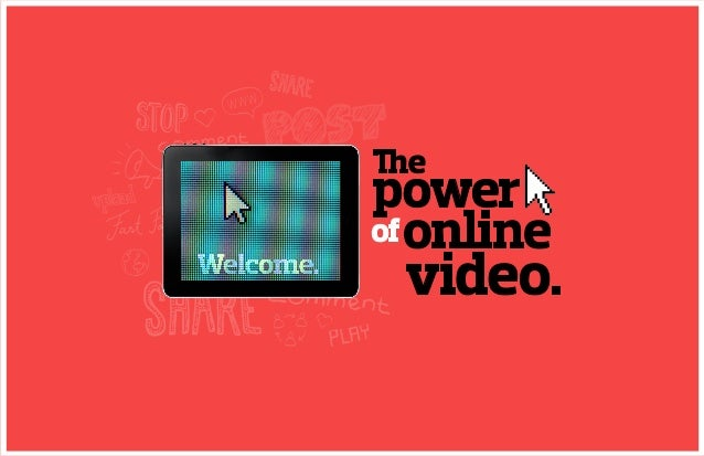 The power of Online Video