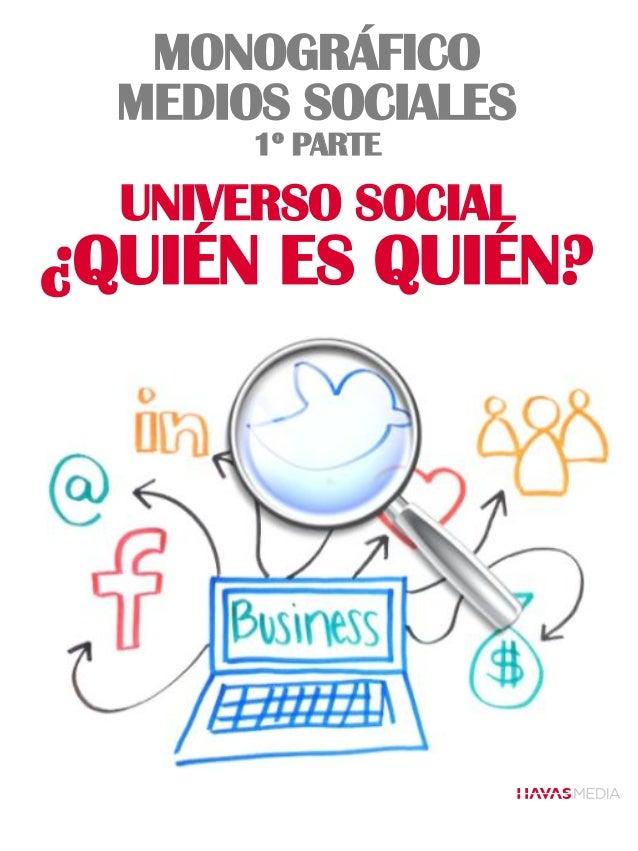 UNIVERSO SOCIAL ¿QUIÉN ES QUIÉN? MONOGRÁFICO MEDIOS SOCIALES 1º PARTE