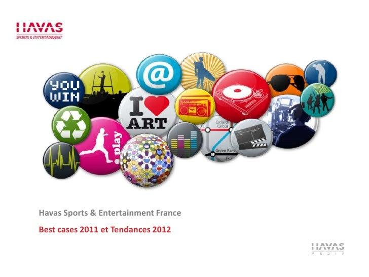 Havas Sports & Entertainment FranceBest cases 2011 et Tendances 2012