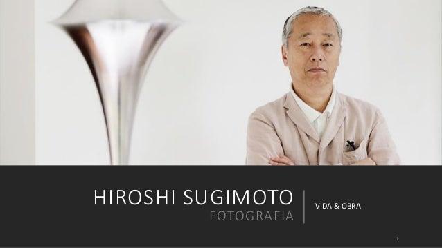 HIROSHI SUGIMOTO  FOTOGRAFIA  VIDA & OBRA  1