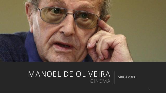 MANOEL DE OLIVEIRA  CINEMA  VIDA & OBRA  1