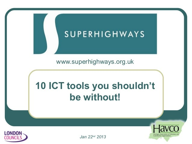 www.superhighways.org.uk10 ICT tools you shouldn't        be without!           Jan 22nd 2013       1