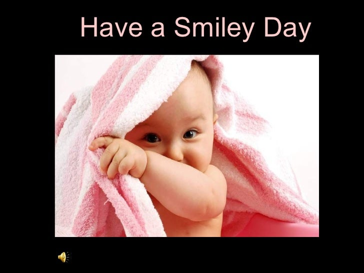 Have A Smiley Day