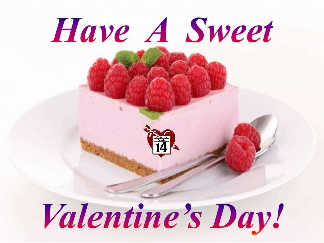 Have a sweet Valentine's Day