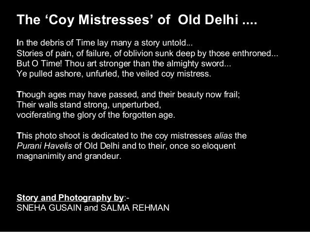The 'Coy Mistresses' of Old Delhi ....In the debris of Time lay many a story untold...Stories of pain, of failure, of obli...