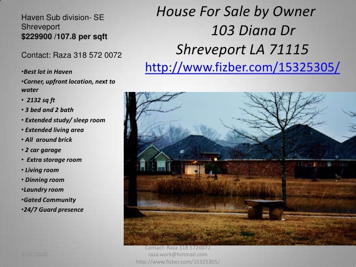 House For Sale by Owner      103 Diana DrShreveport LA 71115http://www.fizber.com/15325305/<br />Haven Sub division- SE Sh...