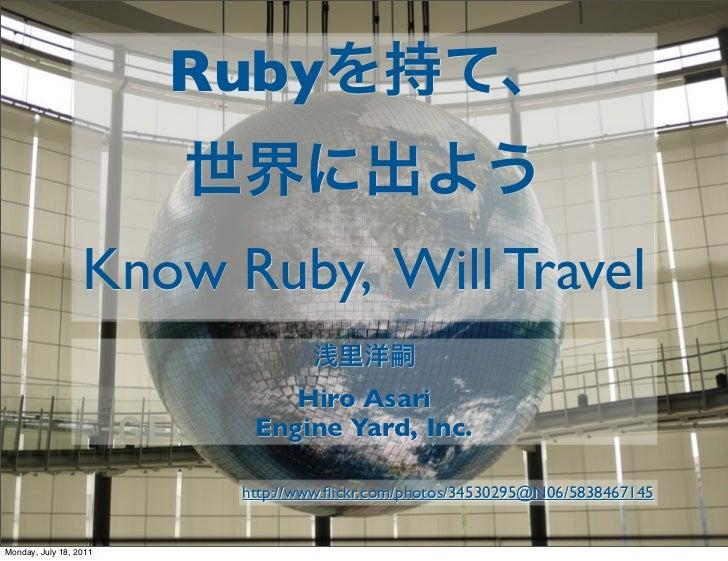 Ruby                  Know Ruby, Will Travel                             Hiro Asari                          Engine Yard, ...