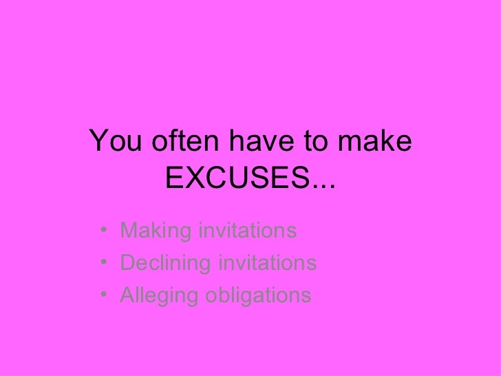 Excuses (have to)