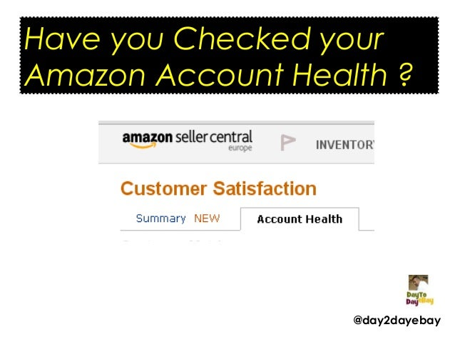Have you Checked your Amazon Account Health ?  @day2dayebay