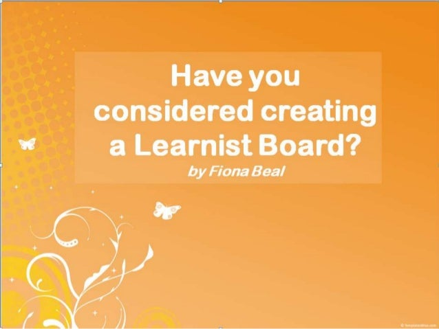What is a Learnist Board?Learnist (http://learni.st) is freemedia and resource sharingsite that is an extremely usefultool...