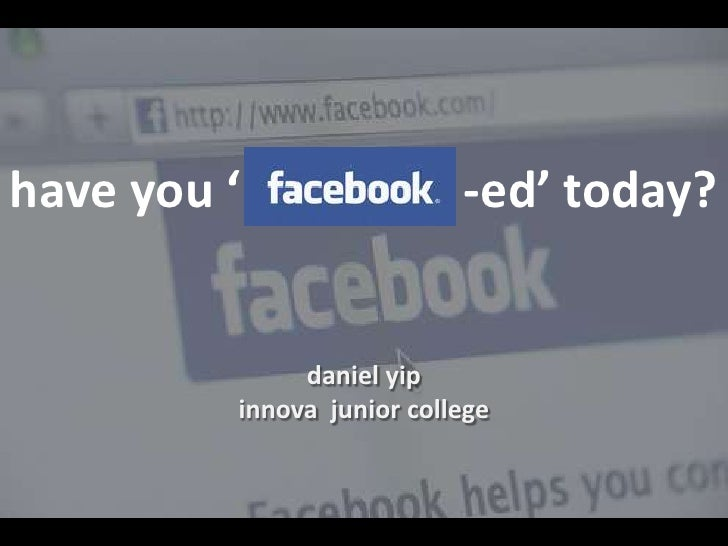have you '                  -ed' today?<br />daniel yip<br />innova  junior college<br />