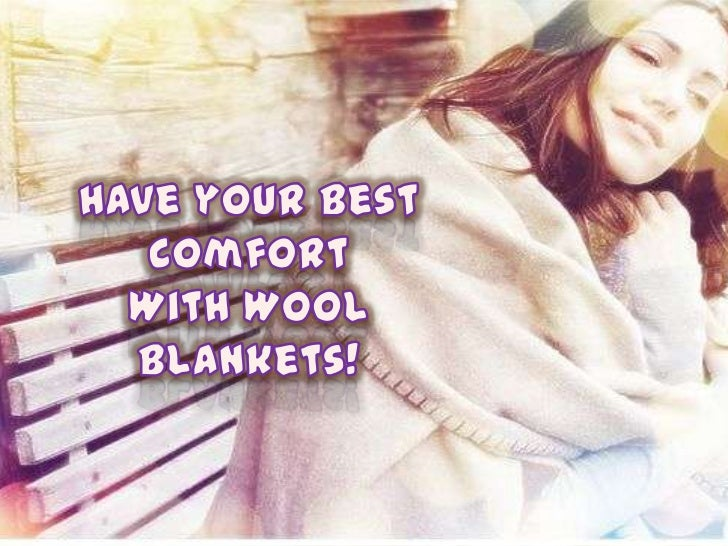Have your best comfort with wool blankets