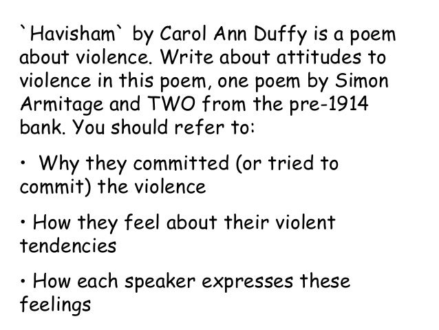 carol ann duffy havisham essay Carol ann duffy describes poetry as a 'series of intense moments' 'valentine' and 'havisham' are both brilliant pieces of work and are supported by this quote as they develop the idea of what love is really about.