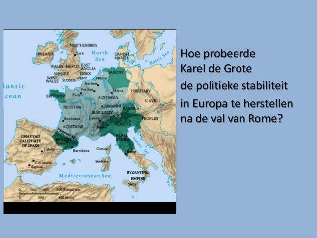 Hoe probeerdeKarel de Grotede politieke stabiliteitin Europa te herstellenna de val van Rome?