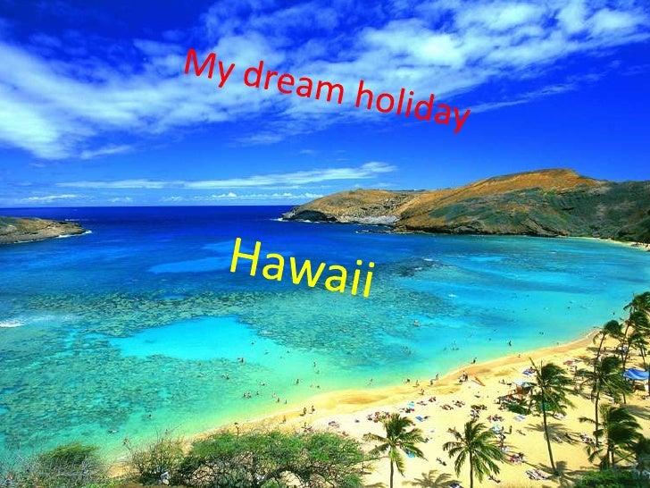 My dreamholiday<br />Hawaii<br />