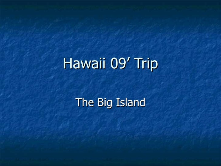 Hawaii 09' trip open house
