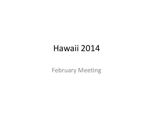 Hawaii 2014 feb meeting