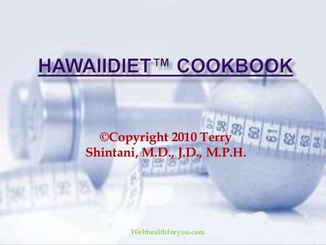 ©Copyright 2010 TerryShintani, M.D., J.D., M.P.H.Webhealthforyou.com