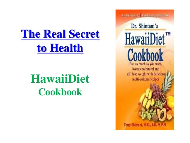 The Real Secret to Health HawaiiDiet Cookbook