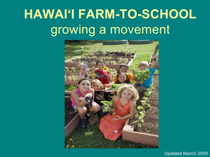 HAWAI'I FARM-TO-SCHOOL growing a movement   Updated March 2009