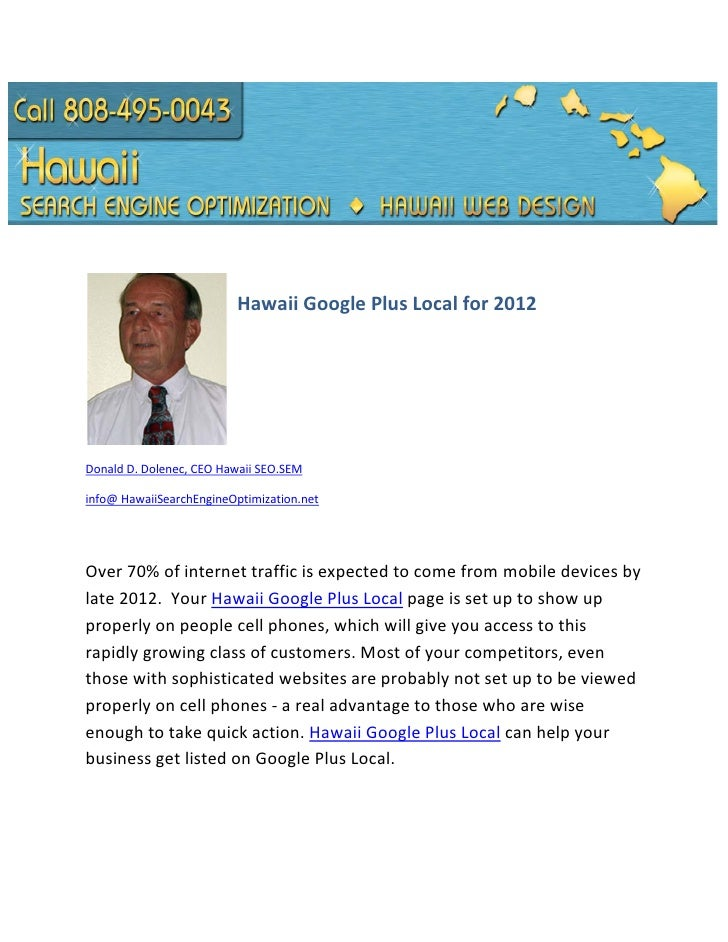 Hawaii Google Plus Local for 2012Donald D. Dolenec, CEO Hawaii SEO.SEMinfo@ HawaiiSearchEngineOptimization.netOver 70% of ...