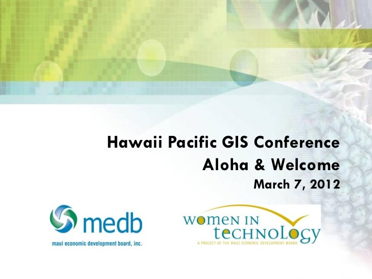 Hawaii Pacific GIS Conference 2012: GIS in Education: K-12 and University - Hawaii Leads the Geospatial Way...
