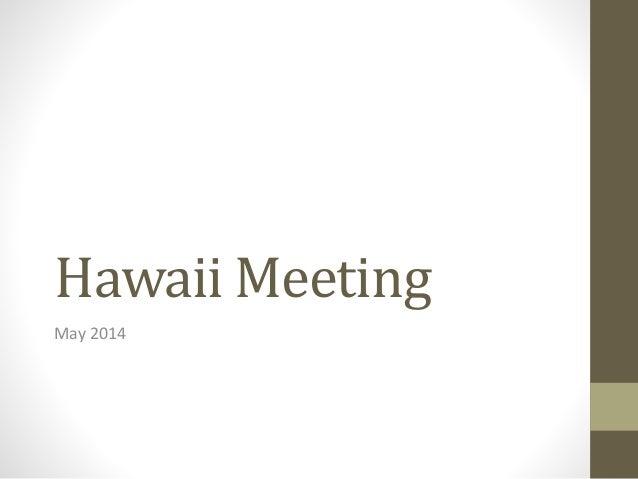 Hawaii meeting may 2014