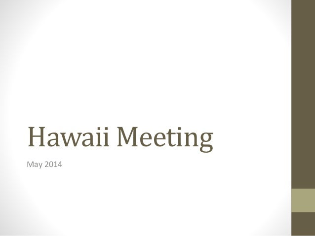 Hawaii meeting may 2014