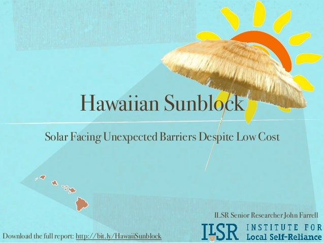 Hawaiian Sunblock              Solar Facing Unexpected Barriers Despite Low Cost                                          ...