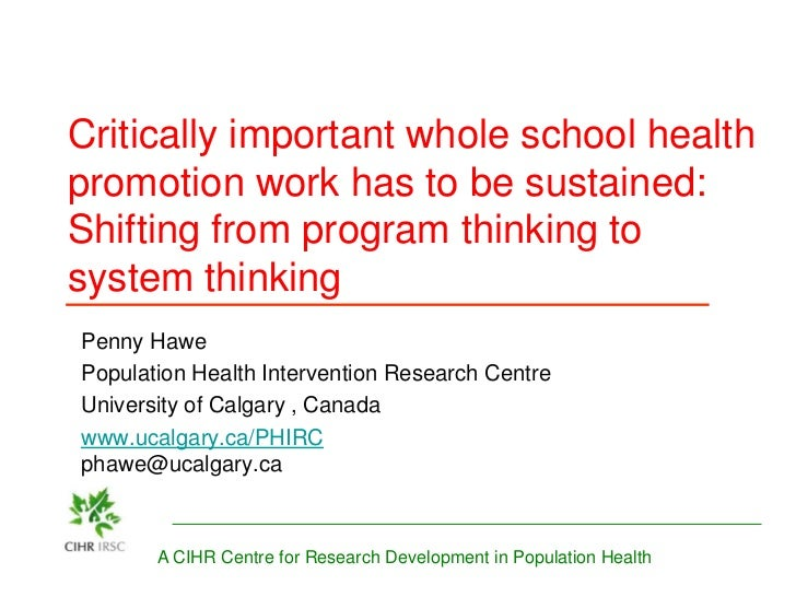 Critically important whole school healthpromotion work has to be sustained:Shifting from program thinking tosystem thinkin...