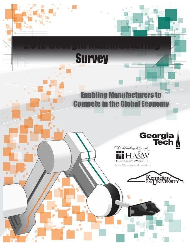 2012 Georgia Manufacturing Survey Enabling Manufacturers to Compete in the Global Economy