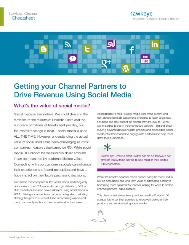 hawkeye Channel 	Cheatsheet hawkeyechannel.com Getting your Channel Partners to Drive Revenue Using Social Media What's th...