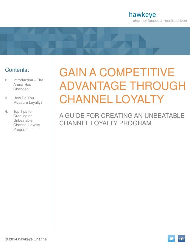 1  A Publication of hawkeye Channel  Contents: 2.  Introduction – The Arena Has Changed  3.  How Do You Measure Loyalty?  ...