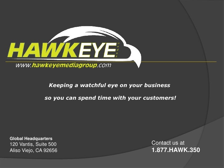 Keeping a watchful eye on your business            <br /> so you can spend time with your customers!<br />Global Headquart...