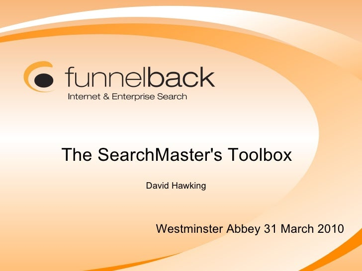 The SearchMaster's Toolbox Westminster Abbey 31 March 2010 David Hawking