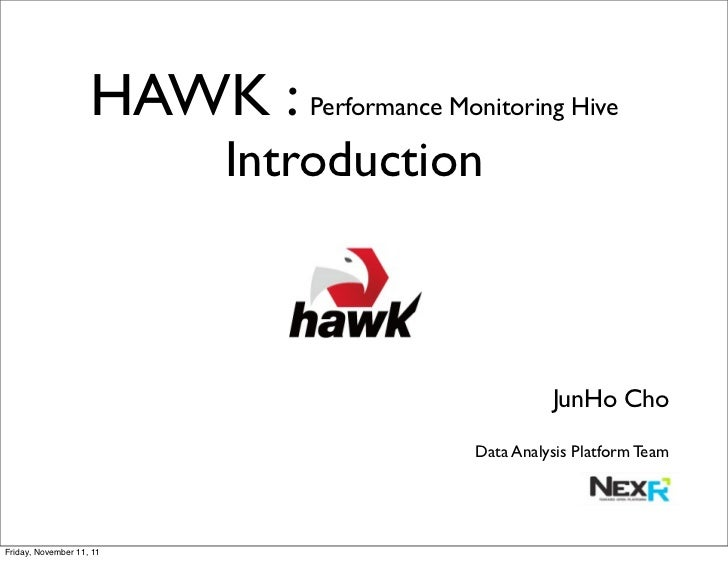 HAWK : Performance Monitoring Hive                            Introduction                                                ...