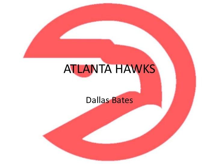 ATLANTA HAWKS<br />Dallas Bates<br />