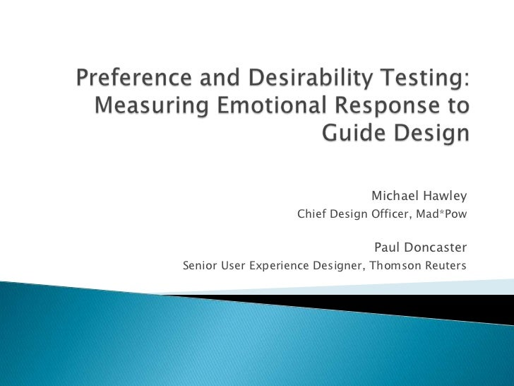Desirability and Preference Testing - UPA International 2011