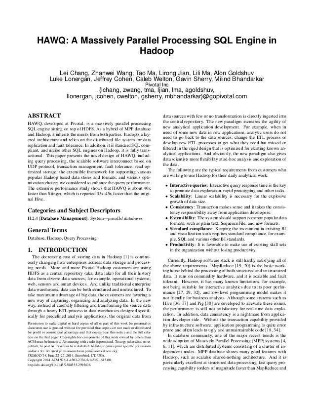 HAWQ: A Massively Parallel Processing SQL Engine in Hadoop Lei Chang, Zhanwei Wang, Tao Ma, Lirong Jian, Lili Ma, Alon Gol...