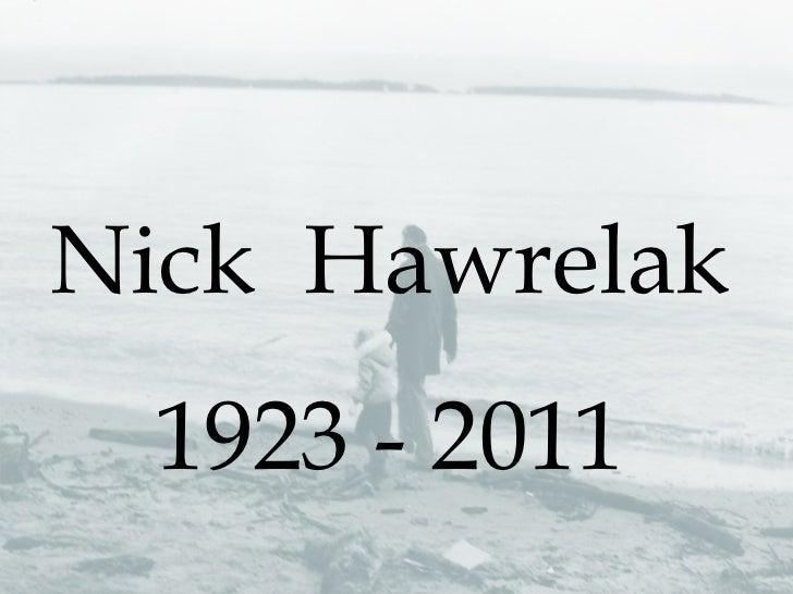 Nick  Hawrelak 1923 - 2011