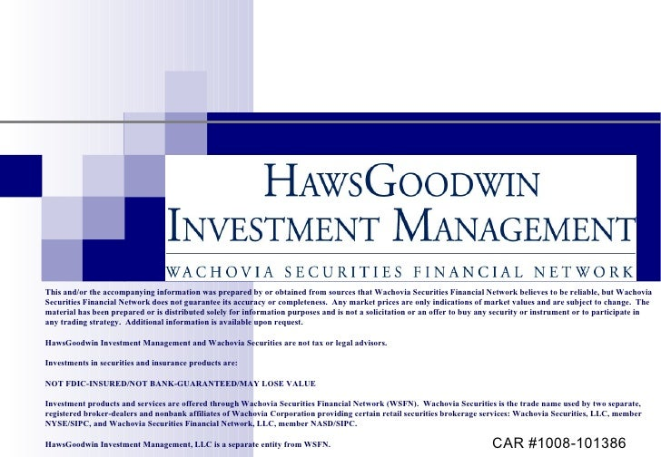 This and/or the accompanying information was prepared by or obtained from sources that Wachovia Securities Financial Netwo...