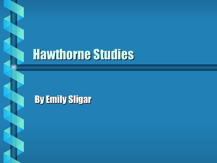 Hawthorne Studies By Emily Sligar