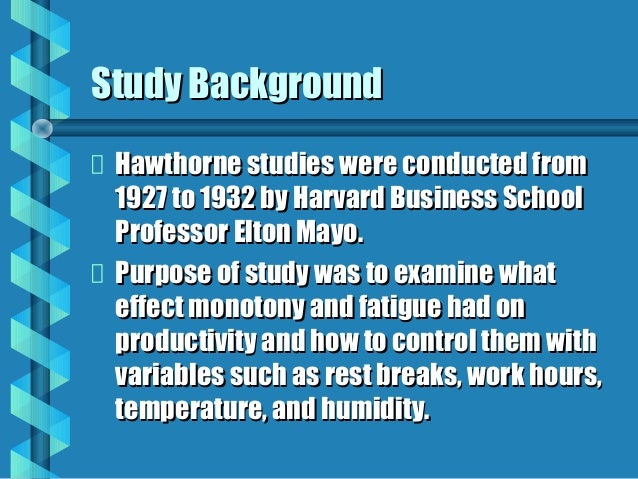 elton mayo hawthorne effect essay The term 'hawthorne effect' was derived from the location where the phenomenon was first witnessed during a series of experiments designed to find ways to increase worker productivity the hawthorne experiments consisted of two studies: one on lighting levels at western electric company's hawthorne works and the other on offering special privileges to five bank workers.