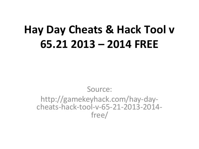 Hay Day Cheats & Hack Tool v 65.21 2013 – 2014 FREE  Source: http://gamekeyhack.com/hay-daycheats-hack-tool-v-65-21-2013-2...
