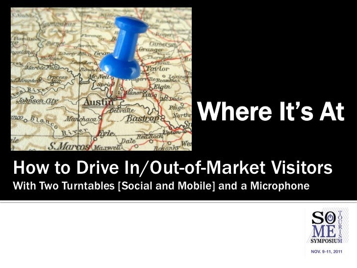 Where It's At - How To Drive In/Out-of-Market Visitors with Two Turntables (Mobile+Social) and a Microphone