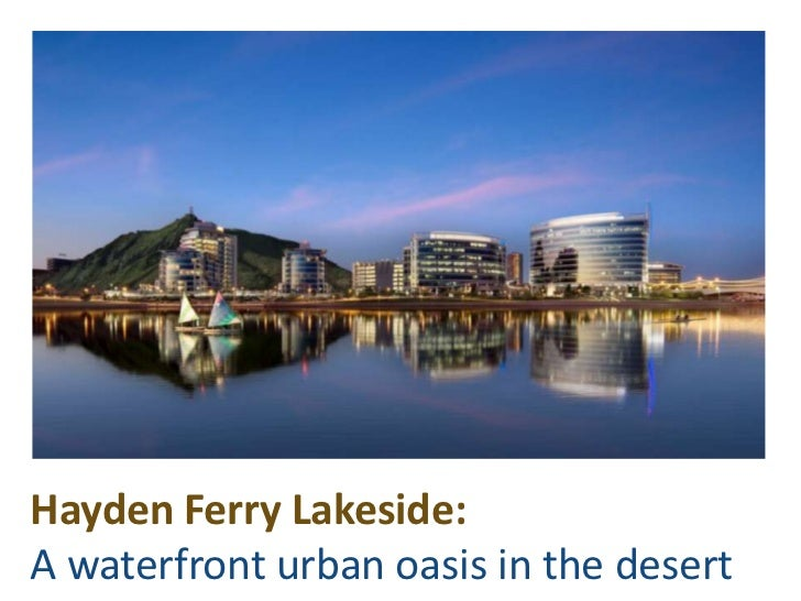 Hayden Ferry Lakeside:A waterfront urban oasis in the desert<br />