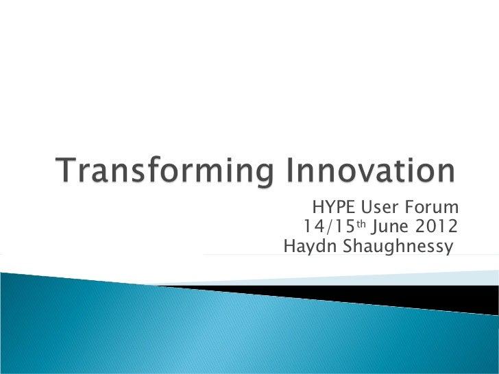 HYPE User Forum  14/15th June 2012Haydn Shaughnessy